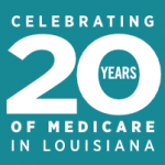 Teal Celebrating 20 Years of Medicare in Louisiana banner image